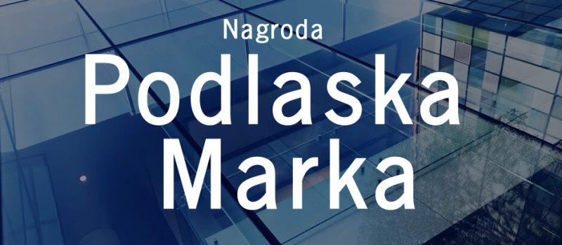 Podlaska Marka – Nowa Odsłona Nagrody Marszałka Województwa